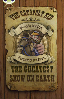 Bug Club Red (KS2) A/5C The Catapult Kid: The Greatest Show on Earth 6-pack