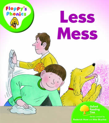 Oxford Reading Tree: Level 2: Floppy's Phonics: Less Mess