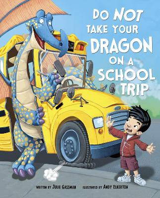 Do Not Take Your Dragon on a School Trip