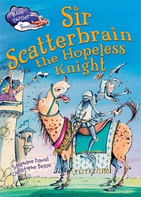 Race Further with Reading: Sir Scatterbrain the hopeless Knight