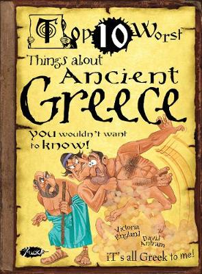 Things About Ancient Greece: You Wouldn't Want To Know!