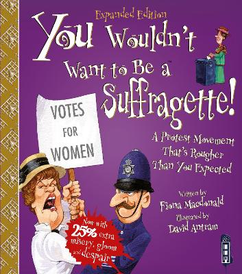 You Wouldn't Want To Be A Suffragette!