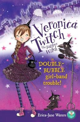 Veronica Twitch the Fabulous Witch: in Double-Bubble girl-band trouble!