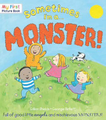 Book Reviews For Sometimes I M A Monster By Gillian Shields And Georgie Birkett Toppsta