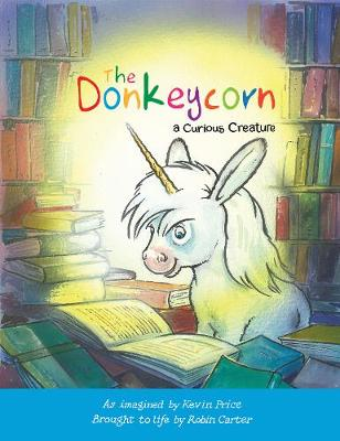 The Donkeycorn, a Curious Creature