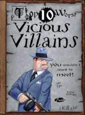 Vicious Villains: You Wouldn't Want To Meet!