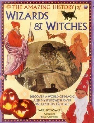 Amazing History of Wizards & Witches