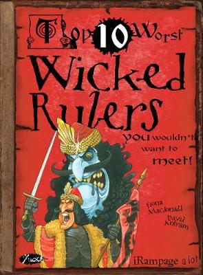 Wicked Rulers: You Wouldn't Want To Meet!