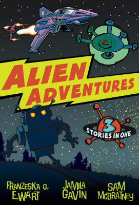 Alien Adventures: Three Stories in One
