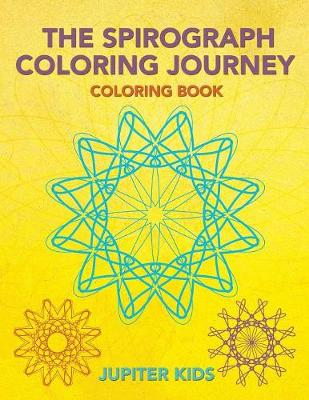 The Spirograph Coloring Journey Coloring Book