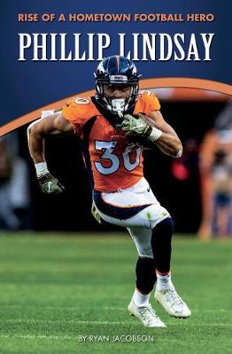 Phillip Lindsay: Rise of a Hometown Football Hero