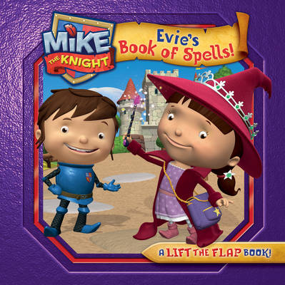Mike the Knight: Evie's Book of Spells