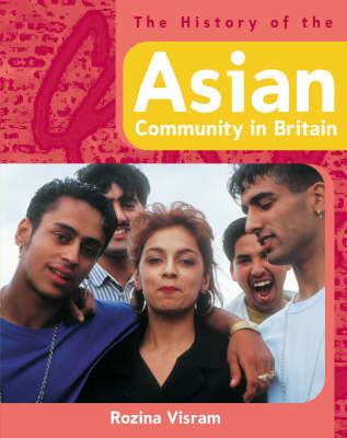 The History Of: The History of the Asian Community in Britain