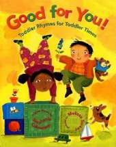 Good for You Toddler: Rhymes for Toddler