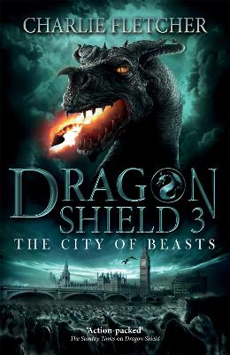 Dragon Shield: The City of Beasts: Book 3