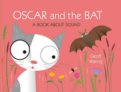 Oscar & The Bat: A Book About Sound