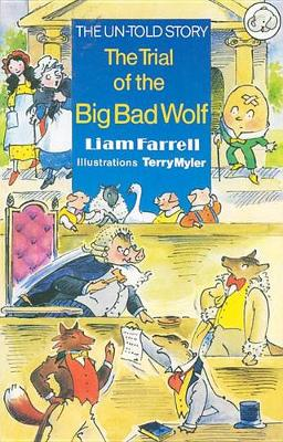 The Trial of the Big Bad Wolf: The Untold Story