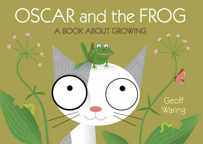 Oscar & The Frog: A Book About Growing