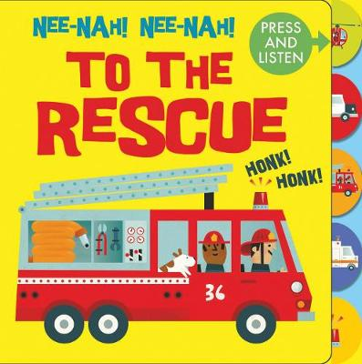 Nee Nah! Nee Nah! To the Rescue: Press the tabs, hear the sounds
