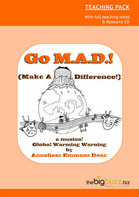 Go M.A.D.! (Make a Difference!): A Musical Global Warming Warning