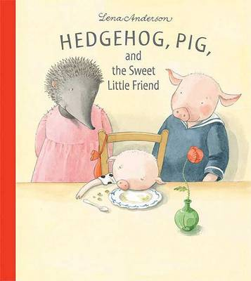 Hedgehog, Pig and the Sweet Little Friend
