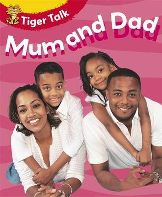 Tiger Talk: People I Know: Mum and Dad