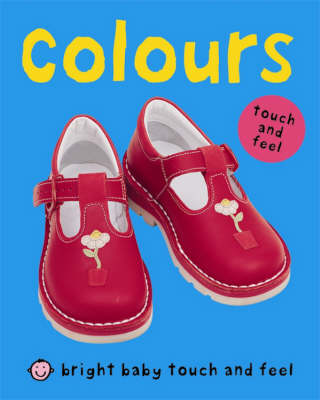 Bright Baby Touch & Feel - Colours