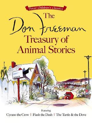 The Don Freeman Treasury of Animal Stories: Featuring Cyrano the Crow, Flash the Dash and The Turtle and the Dove