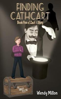 Finding Cathcart: Book Five of Zach's Story (Second Edition)