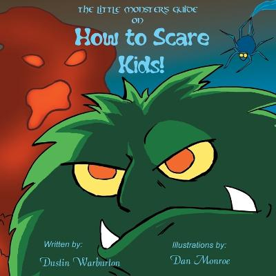 The Little Monster's Guide On How To Scare Kids!
