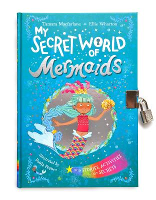 My Secret World of Mermaids: lockable story and activity book