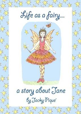 Life as a Fairy.... a Story About Jane