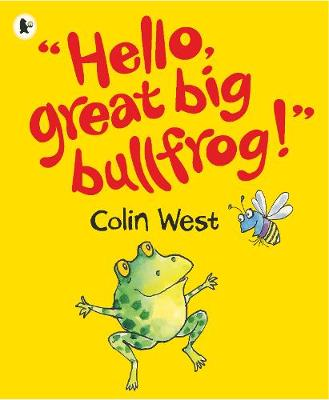 """Hello, Great Big Bullfrog!"""