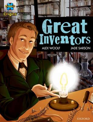Project X Origins Graphic Texts: Dark Blue Book Band, Oxford Level 15: Great Inventors