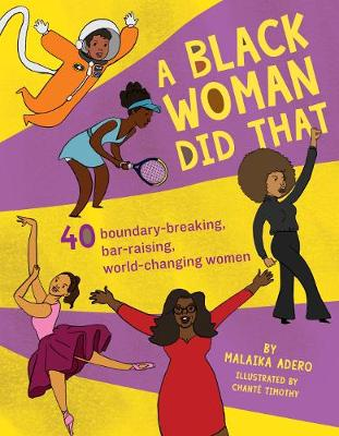 A Black Woman Did That!: 40 Boundary-Breaking, Bar-Raising, World-Changing Women