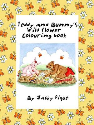 Teddy and Bunny's Wild Flower Colouring Book