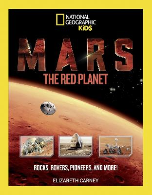 Mars: The Red Planet: Rocks, Rovers, Pioneers, and More!