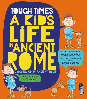 Tough Times: A Kid's Life In Ancient Rome