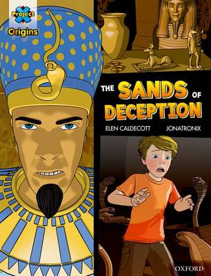 Project X Origins Graphic Texts: Dark Blue Book Band, Oxford Level 16: The Sands of Deception