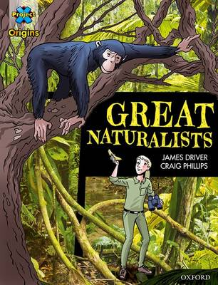 Project X Origins Graphic Texts: Dark Blue Book Band, Oxford Level 16: Great Naturalists