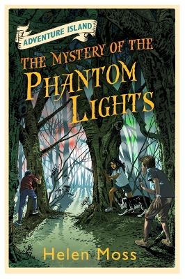 Adventure Island: The Mystery of the Phantom Lights: Book 14