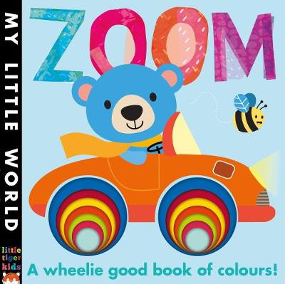 Zoom: A Wheelie Good Book of Colours