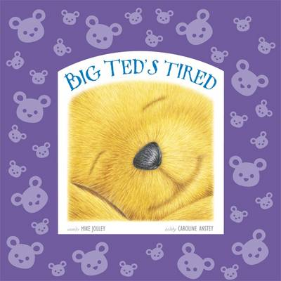 Big Ted's Tired