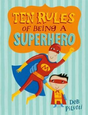 Ten Rules of Being a Superhero