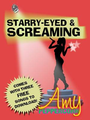 Amy Peppercorn: Starry-Eyed and Screaming