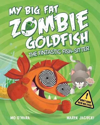 My Big Fat Zombie Goldfish: The Fintastic Fish-Sitter