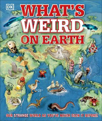What's Weird on Earth: Our strange world as you've never seen it before!