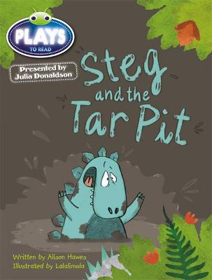 Julia Donaldson Plays Blue (KS1)/1B Steg and the Tar Pit