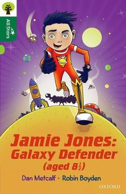 Oxford Reading Tree All Stars: Oxford Level 12                : Jamie Jones: Galaxy Defender (aged 8 1/2)