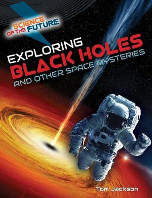 Exploring Black Holes and Other Space Mysteries